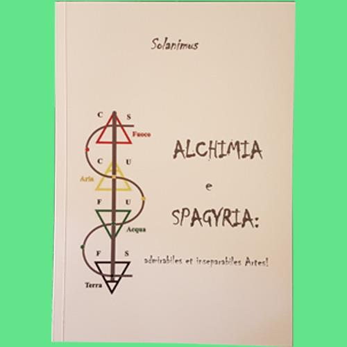 ALCHIMIA e SPAGYRIA: admirabiles et inseparabiles Artes!