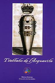 Trattato dell'Acquavite o Anatomia Teorica e Pratica del Vino Diviso in Tre Libri
